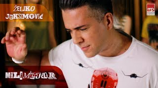 Download Lagu ZELJKO JOKSIMOVIC - MILIMETAR Gratis STAFABAND