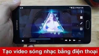 Cách tạo video sóng nhạc bằng điện thoại
