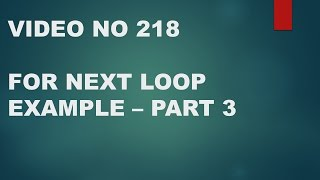 Learn Excel - Video 218 -VBA - FOR NEXT LOOP - PART 3