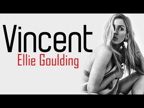 Ellie Goulding - Vincent [Full HD] lyrics