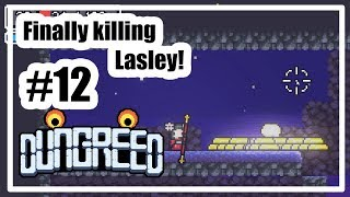 Killing Lasley! What's next? | DUNGREED #12