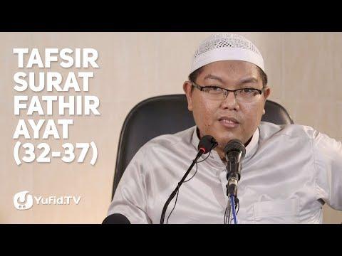 Tafsir Qur'an Surat Fathir: 32 - 37 - Ustadz Dr. Firanda Andirja, MA