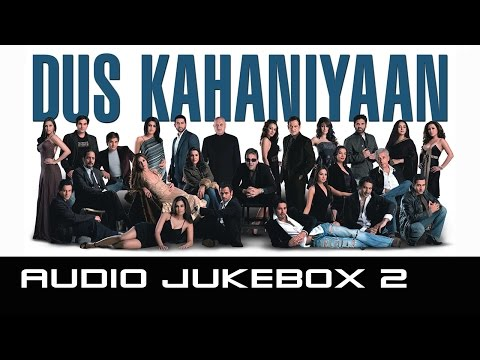 Dus Kahaniyaan - Jukebox 2 (Full Songs)