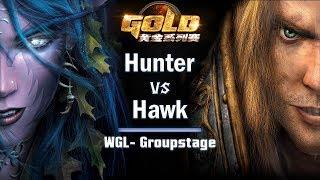 ► WarCraft 3 - Hunter (NE) vs. Hawk (HU) - WGL Groupstage