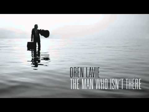 Oren Lavie - The Man Who Isn