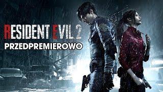 Resident Evil 2 - Przedpremierowo