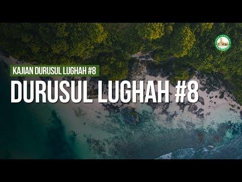 Durusul Lughah #8 - Ustadz Muhammad Hafidz Anshari, Lc