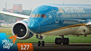 VLOG #127: Các loại máy bay của Vietnam Airlines   Yêu Máy Bay