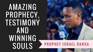 PROPHET ISRAEL DANSA TESTIMONY, PROPHECY AND MORE 16, MAR 2017