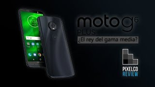 Moto G6 Plus ¿El rey del gama media? REVIEW