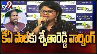 Swetha Reddy alleges K A Paul sold tickets in Praja Shanthi Party