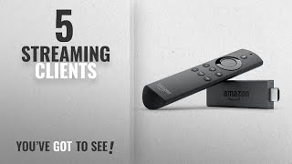 Top 10 Streaming Clients [2018]: Fire TV Stick with Alexa Voice Remote   Streaming Media Player