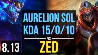 AURELION SOL vs ZED (MID) ~ KDA 15/0/10, Legendary ~ Korea Challenger ~ Patch 8.13