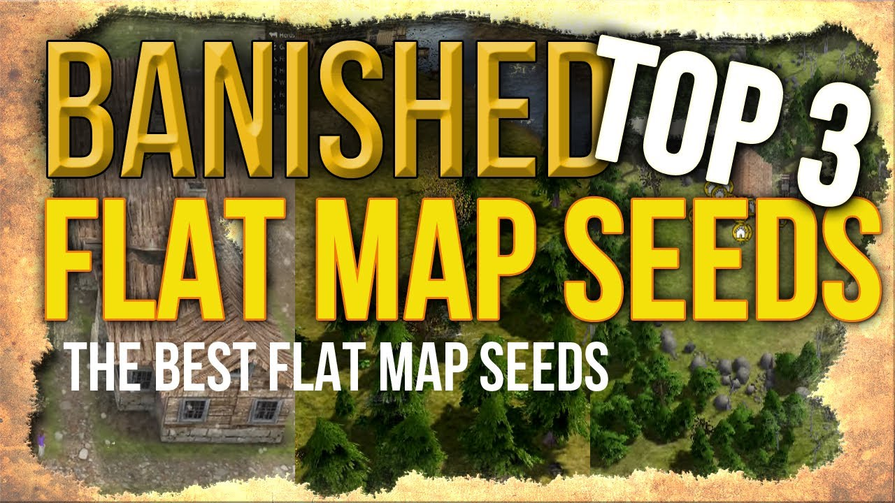 Banished Map Seed Large Flat The Best Flat Map Seeds For