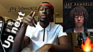 Jay Samuelz - No Lie | REACTION🔥🔥