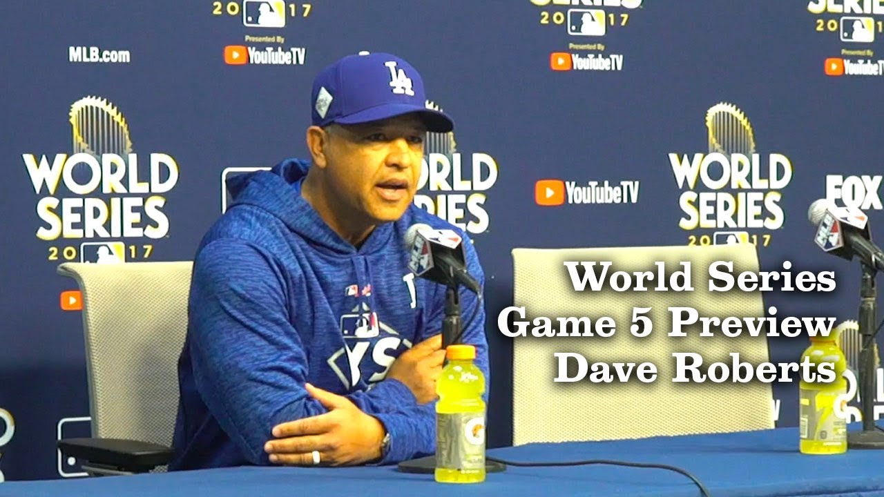 Dave Roberts Previews World Series Game 5 | Los Angeles Times