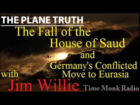 Jim Willie ~ The Fall of the House of Saud and Germany's Conflicted...  ~ The Plane Truth ~ PTS3131
