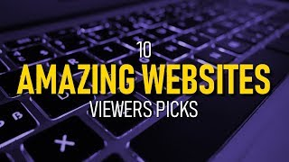 10 Amazing Websites That You Must See!