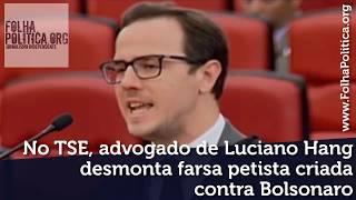 No TSE, advogado de Luciano Hang desmonta farsa petista criada contra Bolsonaro