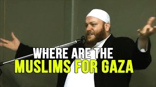 Where are the Muslims for Gaza? – Shady Al Suleiman