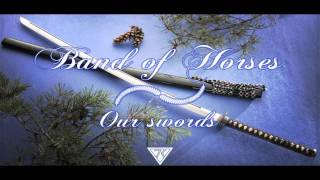 Watch Band Of Horses Our Swords video