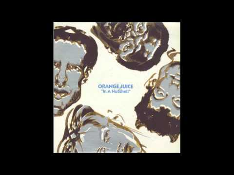 Orange Juice - In a Nutshell [Album version]