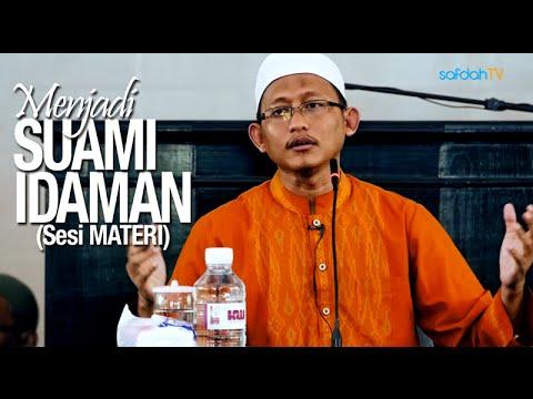 Kajian Islam: (Sesi Materi) Menjadi Suami Idaman - Ustadz Badru Salam, Lc