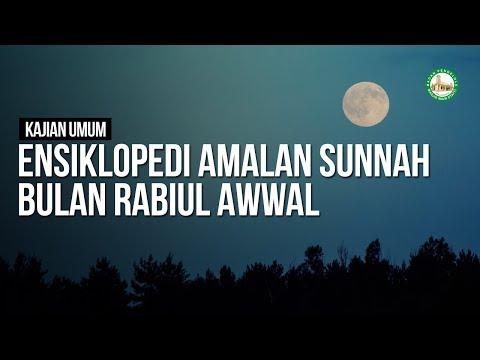 Ensiklopedi Amalan Sunnah Bulan Rabiul Awwal - Ustadz Arif Usman Anugraha