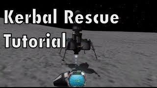 Kerbal Space Program - Tutorial For Beginners - Part 9 - How To Land A Rescue Mission On Target