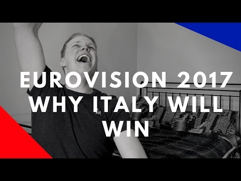 Eurovision 2017: WHY ITALY WILL WIN