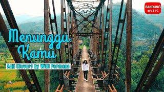 Menunggu Kamu - Anji (Cover) by Widi