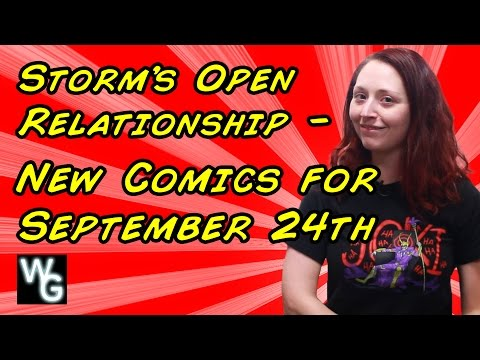 Storm's Open Relationships - New Comics for September 24th