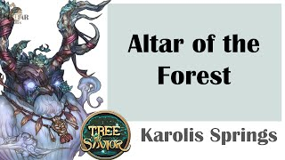 [ TREE OF SAVIOR ] Karolis Springs (Level 57) : Altar of the Forest