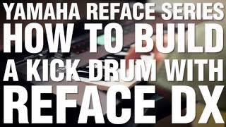 How To Build A Kick Drum With Reface DX