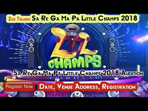 Sa Re Ga Ma Pa Little Champs 2018 Audition and Venue Address Registration Zee Telugu Audition 2018