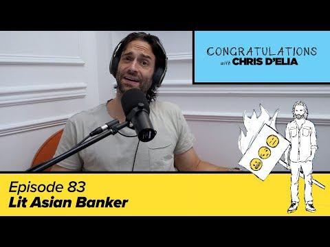 Congratulations Podcast w/ Chris D'Elia   EP83 - Lit Asian Banker thumbnail