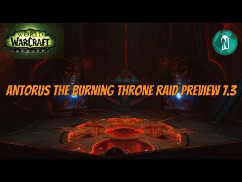 Antorus the Burning Throne Raid Preview patch 7.3 First Look | WoW Legion Argus
