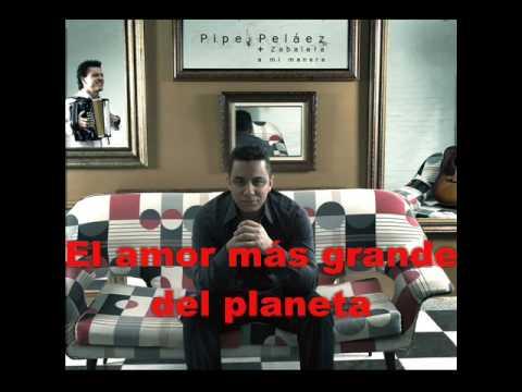 El amor más grande del planeta - Felipe Pelaez