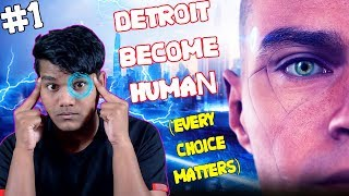 Every Single Choice Matters in this GAME ! [ Detroit Become Human #1 ]