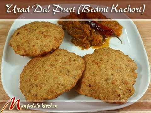 Urad Dal Puri (Bedmi Kachori) Recipe by Manjula, Spicy Indian Bread