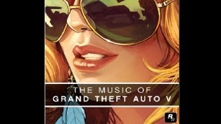 The Music of Grand Theft Auto V - Soundtrack OST (Volume 1: Original Music)