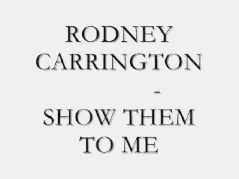 Rodney Carrington - Show Them To Me