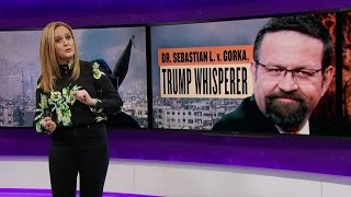 Dr. Sebastian L. v. Gorka, Trump Whisperer | Full Frontal with Samantha Bee | TBS