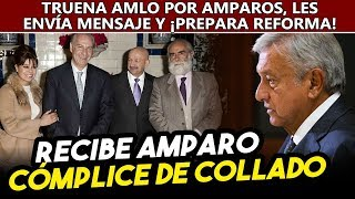 Implicądo en caso del abogado de Salinas ¡recibe amparo! Obrador truena con la Corte, alista reforma