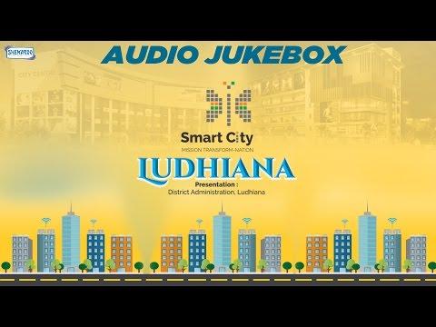Smart City Ludhiana | Audio Jukebox I Full Album Songs | Latest Punjabi Jukebox 2016