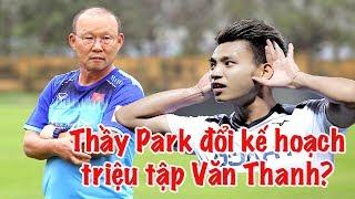 Văn Thanh được HLV Park Hang Seo gọi cho King's cup vs Thái Lan?