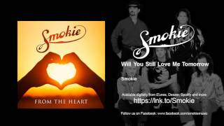 Watch Smokie Will You Still Love Me Tomorrow video
