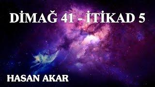 Hasan Akar - Dimağ 41 - İtikad 5