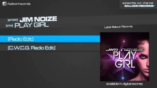 Jim Noize - Play Girl (Radio Edit)