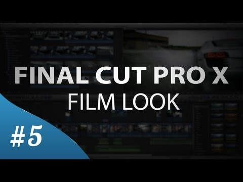 Final Cut Pro X - Film Look